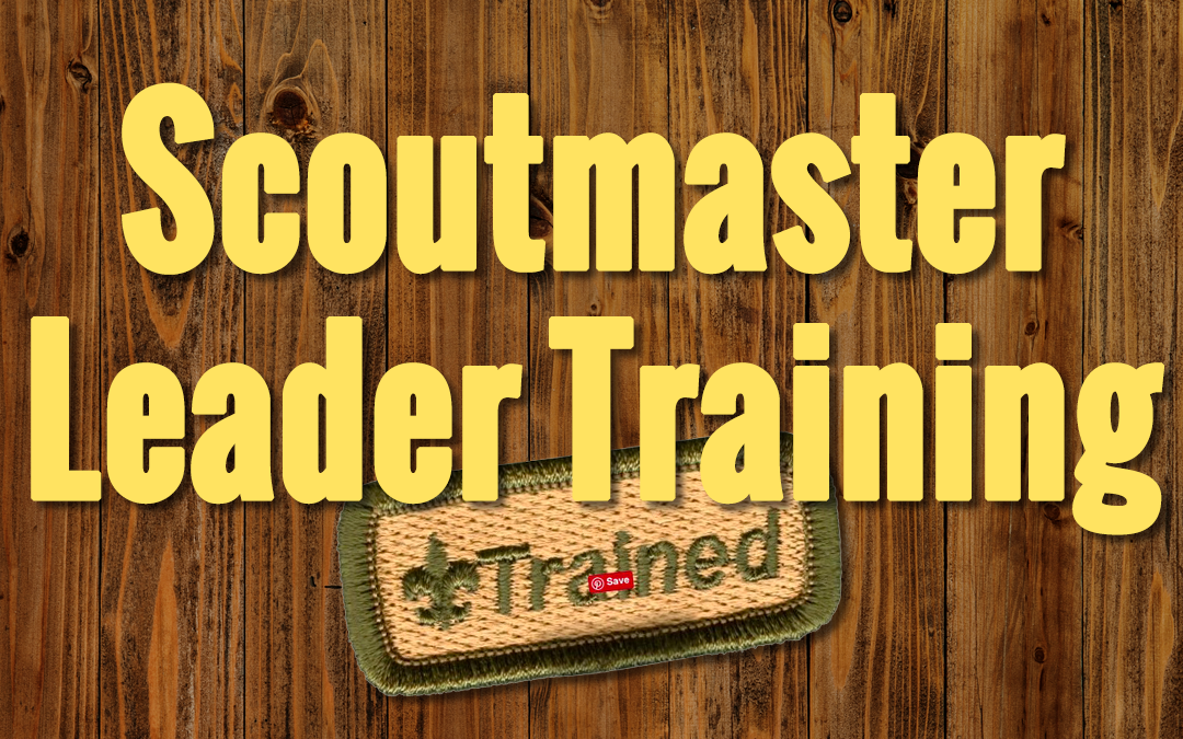 Scoutmaster Position-Specific Training will be held at Vulcan Camporee